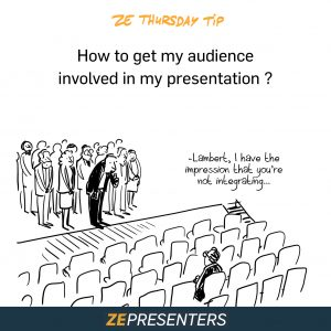 How to get my public involved in my presentation ?